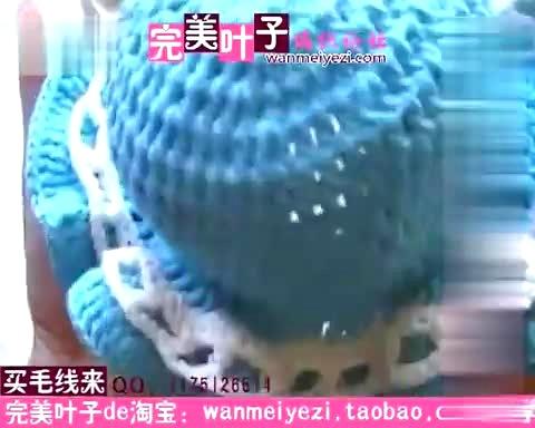 完美叶子编织视频教程-宝宝太阳帽